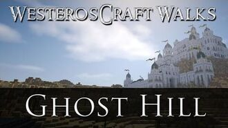 WesterosCraft Walks Ghost Hill