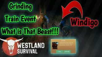 Westland Survival - -5🌲Grinding & Train Event🌲Meeting with -Windigo Beast🌲