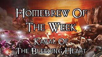 Homebrew Of The Week - Episode 126 - Kabal Of The Bleeding Heart