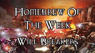 Homebrew Of The Week - Episode 113 - Will Breakers