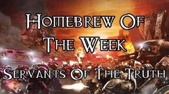 Homebrew Of The Week - Episode 141 - Servants Of The Truth