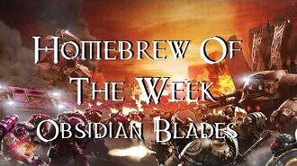 Homebrew Of The Week - Episode 22 - Obsidian Blades