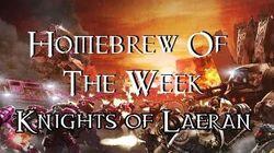 Homewbrew Of The Week - Episode 59 - Knights Of Laeran
