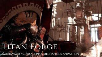 Titan Forge - Warhammer 40,000 Adeptus Mechanicus Animation