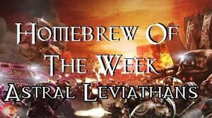 Homebrew Of The Week - Episode 75 - Astral Leviathans