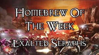 Homebrew Of The Week - Episode 116 - Exalted Seraphs