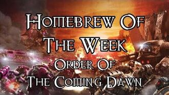 Homebrew Of The Week - Episode 127 - Order Of The Coming Dawn