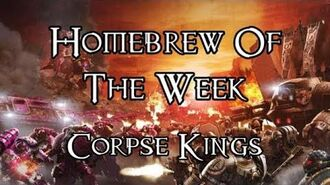 Homebrew Of The Week - Episode 144 - Corpse Kings