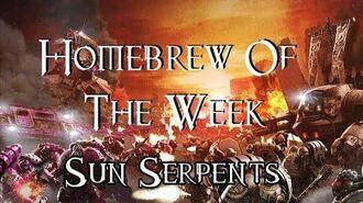 Homebrew Of The Week - Episode 82 - Sun Serpents