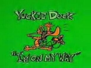 Yuckie Duck in - I'm on my Way