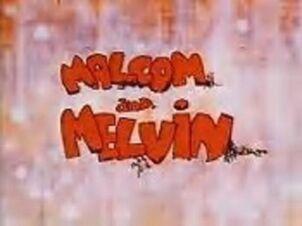 Malcom and Melvin