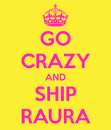 Go crazy and ship raura