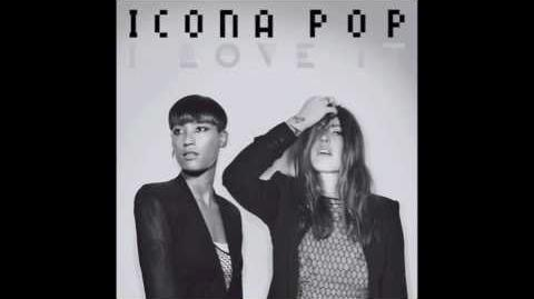 I Love It By Icona Pop Lyric Video (Clean)