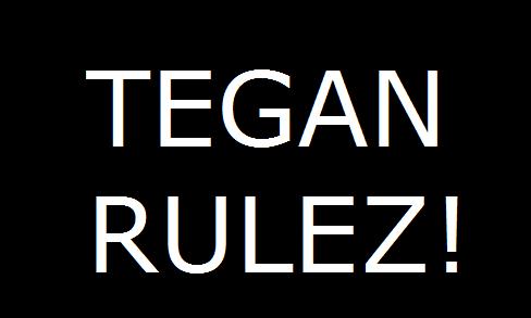 File:Tegan Rulez.PNG