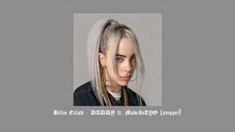 Billie Eilish - DADDY ft. MadeInTYO (snippet)