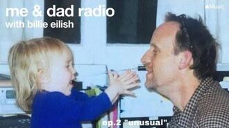 Me & Dad Radio - Billie Eilish Podcast (Apple Music) Ep.2 « Unusual »