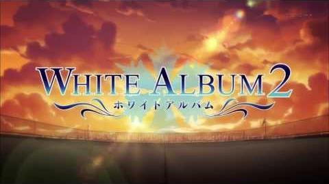 TVアニメ WHITE ALBUM2 OP 届かない恋 '13 上原れな