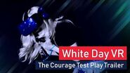 'White Day VR - The Courage Test' Play Trailer