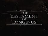 The Testament of Longinus
