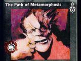 Path of Metamorphosis