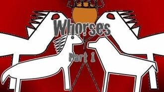 "Whorses part 1 ""The Mystery"""