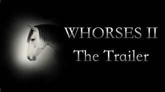 Whorses part 2 Trailer