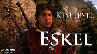 Kim jest... Eskel