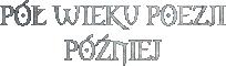 Pół Wieku Poezji Później (logo)