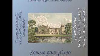 Władysław Tarnowski - Sonate pour piano comp. et ded. a son ami Br. Zawadzki - V. Largo appasionato