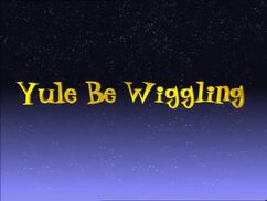 Yule Be Wiggling (video)