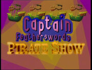TVSeries1-CaptainFeathersword'sPirateShowIntro