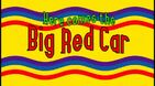 Here Comes The Big Red Car (video)