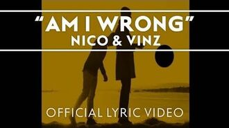 Nico & Vinz - Am I Wrong Official Lyric Video