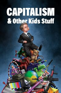 Capitalism and other kids stuff