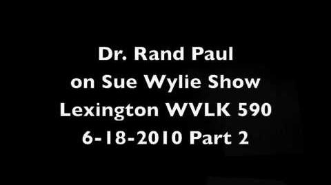 Rand Paul on WVLK-590 Sue Wylie Show 6-18-2010 Part 2 of 4
