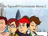 The Tigrus879 GoAnimate Movie 2
