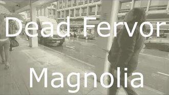 Dead Fervor - Magnolia (Music Video)