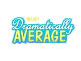 Dramatically Average