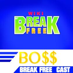Break Free BO$$