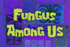 Card Fungus Among Us