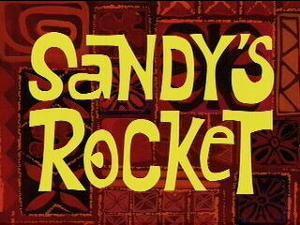 300px-Sandy's Rocket