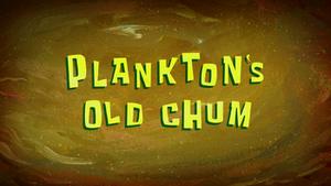 Plankton's Old Chum TC