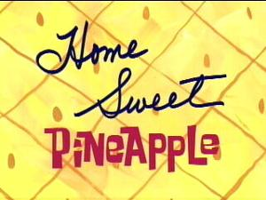 300px-Home Sweet Pineapple