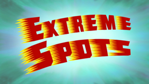 300px-S09E01A-Extreme-Spots-Titlecard
