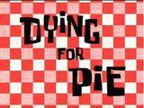 Morrendo por uma Torta