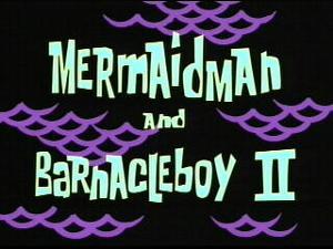 300px-Mermaid Man and Barnacle Boy II