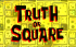 70px-Truth or Square