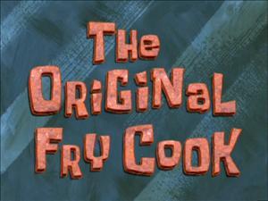 The Original Fry Cook