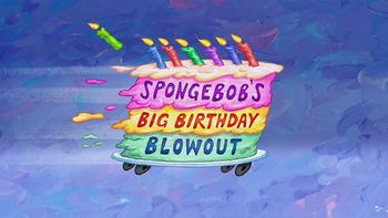 SpongeBob's Big Birthday Blowout Title Card