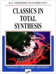 Classics in Total Synthesis Targets, Strategies, Methods